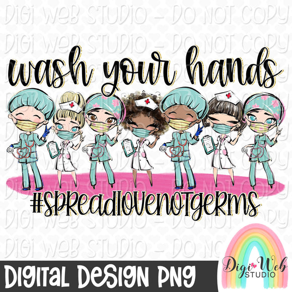 Wash Your Hands Spread Love Not Germs 1 - Digital Sublimation Printable