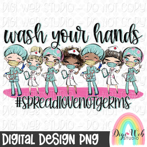 Wash Your Hands Spread Love Not Germs 2 - Digital Sublimation Printable