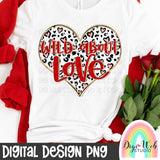 Wild About Love - Digital Sublimation Printable