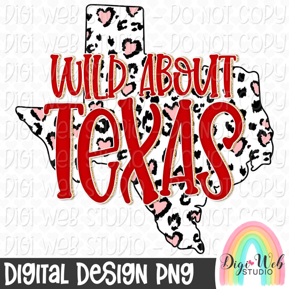 Wild About Texas - Digital Sublimation Printable