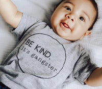 Be Kind. It's Gangster. [T-Shirt].