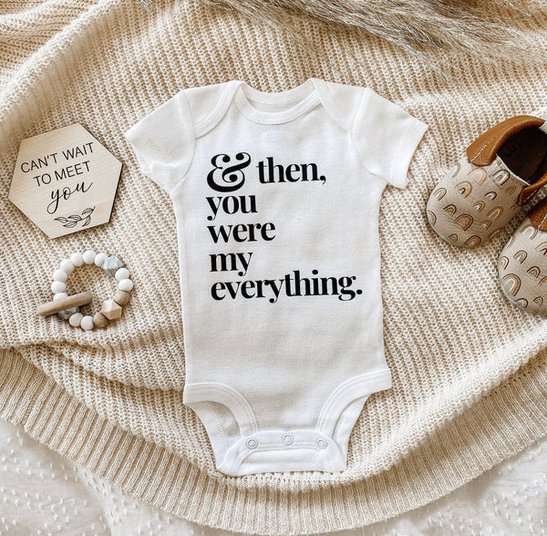 & then, you were my everything.  [Onesie].