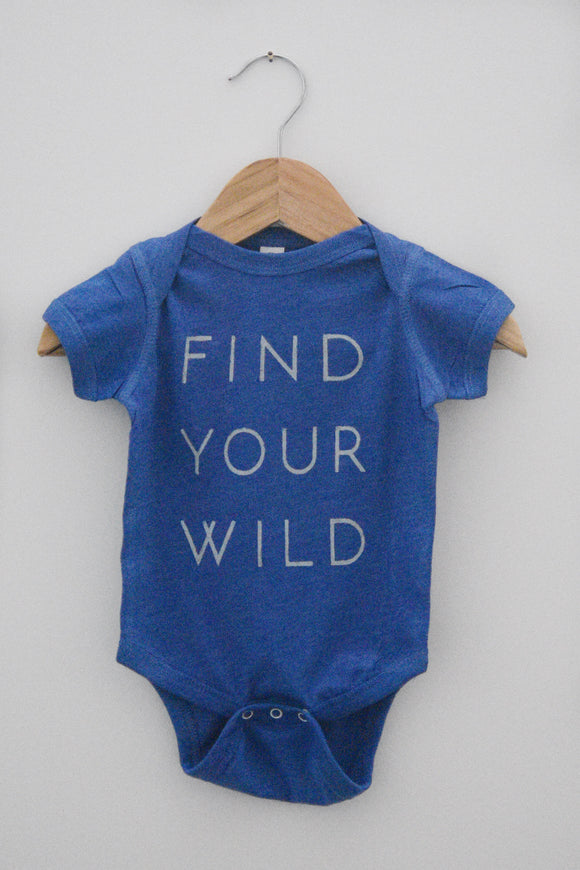 Find Your Wild. [Onesie].