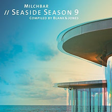 Blank & Jones - MILCHBAR // SEASIDE SEASON 9