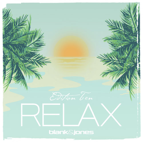 Blank & Jones - Relax Edition 10 (Ten) Doppel-CD / 2 CDs