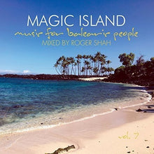 Magical Island - Music for balearic peoplemixed by Roger Shah VOL. 7