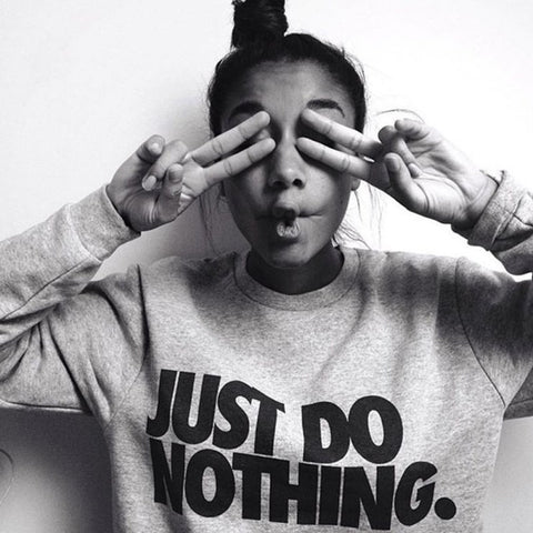 "I wanna be lazy ""Just Do Nothing"" Sweatshirt"