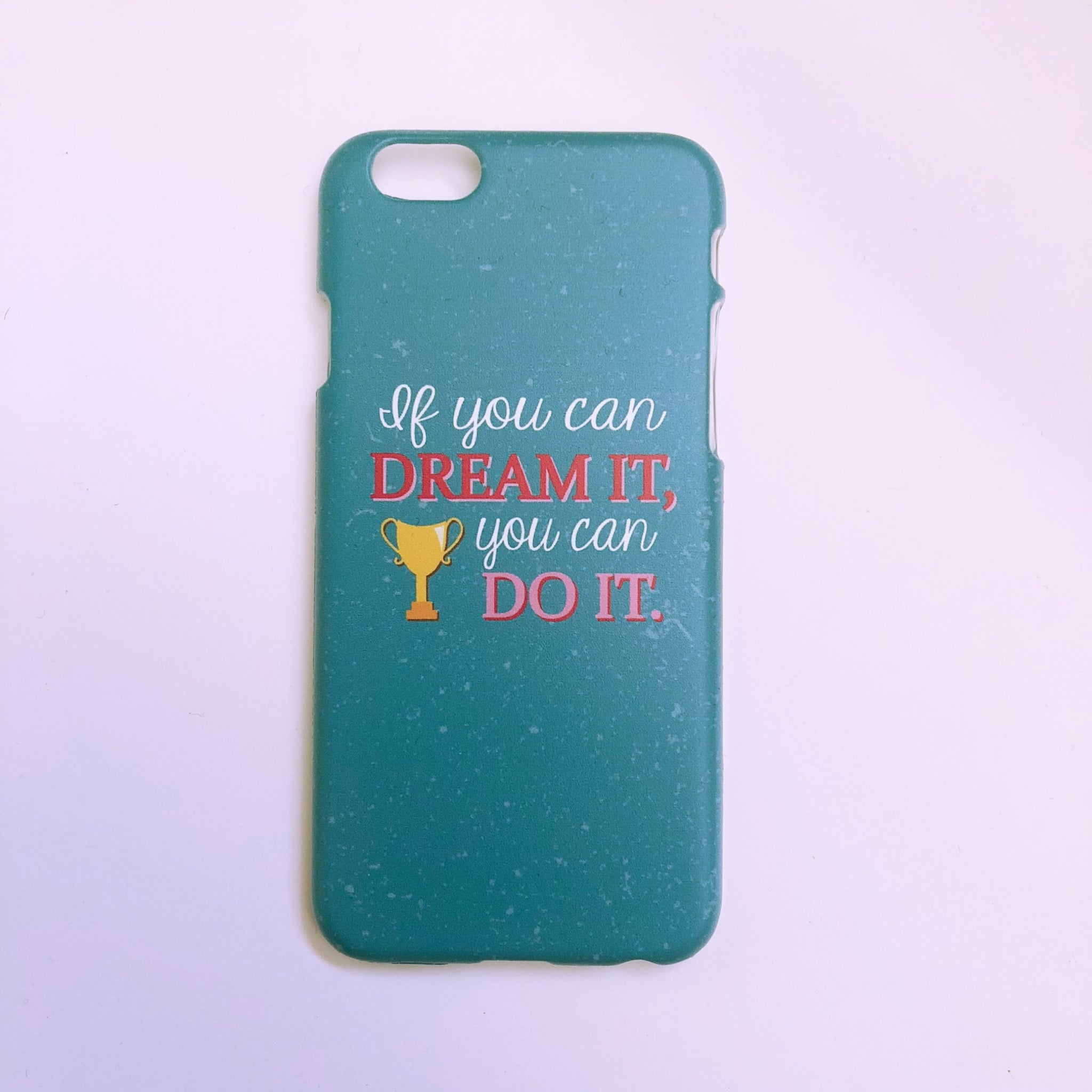 "#1003 ""If you can dream it"" iPhone 6/6S case"