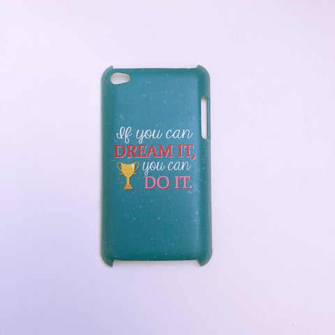 "#1030 ""If you can dream it"" iPod touch 4 case"