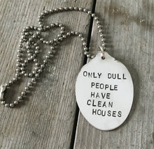 Stamped Spoon Necklace – ONLY DULL PEOPLE HAVE CLEAN HOUSES – #3568