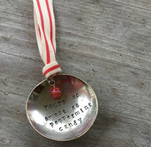 Stamped Spoon Ornament - YOU'RE AS SWEET AS PEPPERMINT CANDY