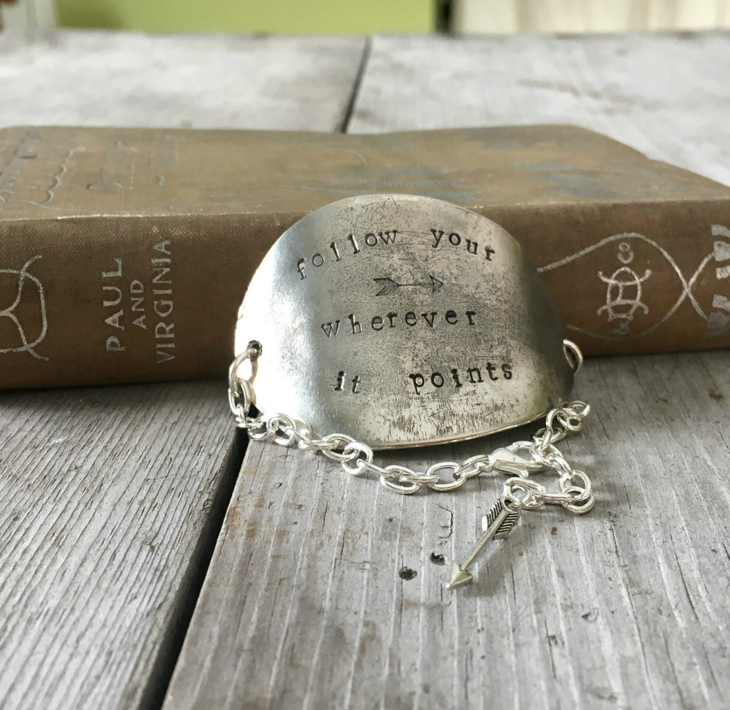 Stamped Spoon Bracelet - FOLLOW YOUR ARROW WHEREVER IT POINTS - #3847