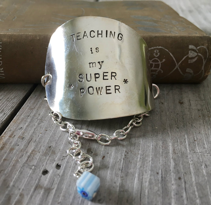 Stamped Spoon Bracelet -TEACHING IS MY SUPER POWER - #3939