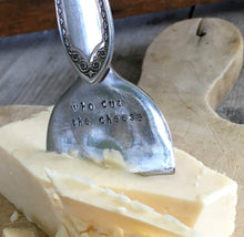 Upcycled Silverware Cheese Knife with whimsical hand stamped words