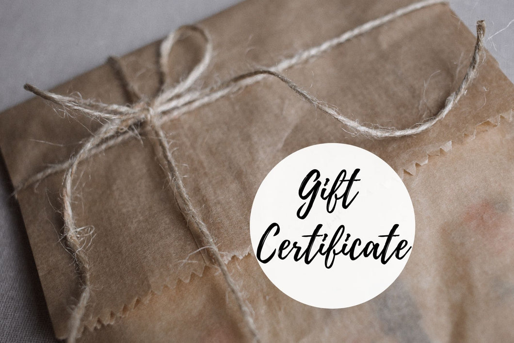 Gift Certificate - $10, $25, $50 & $100