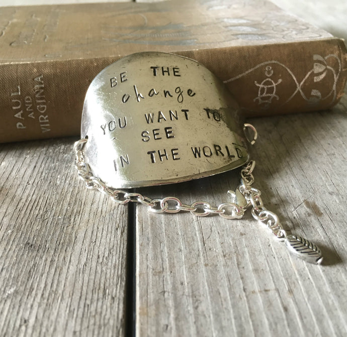 Stamped Spoon Bracelet Be the Change You Want to see in the world
