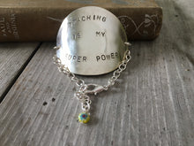 Stamped Spoon Bracelet Teaching is My Super Power