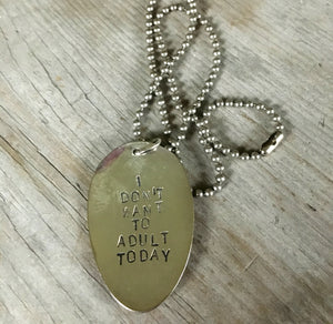 Stamped Spoon Necklace – I DON'T WANT TO ADULT TODAY