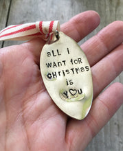 Stamped Spoon Ornament All I Want for Christmas is You Shown in Hand for Scale