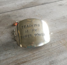 Stamped spoon bracelet with Teaching is my super power
