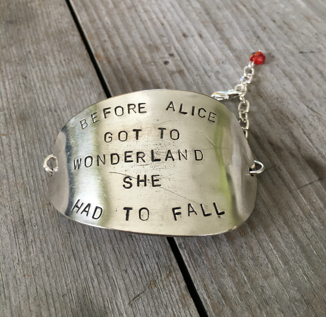 Before Alice Got To Wonderland she Had to Fall Handstamped spoon bracelet