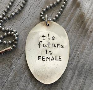 Upcycled Spoon Hand Stamped Necklace The Future is Female