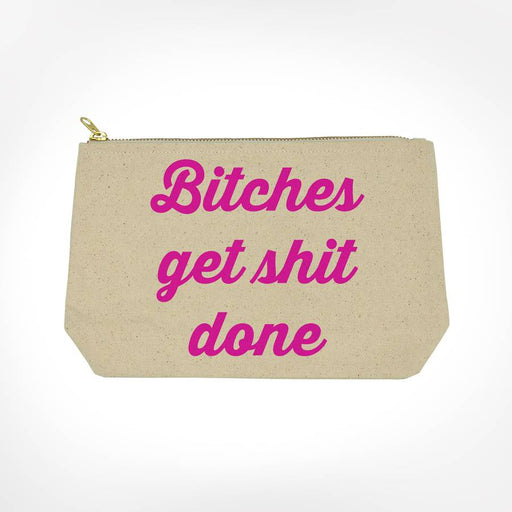 Bitches Get Shit Done Funny Bitch Bag From Twisted Wares