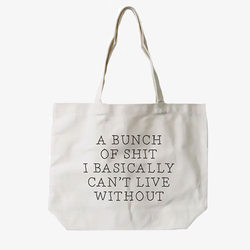 Bunch Of Shit I Can't Live Without Funny Jumbo Canvas Bag By 365 In Love