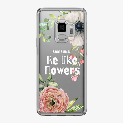Be Like Flowers Samsung Galaxy Phone Case by Tiny Quail