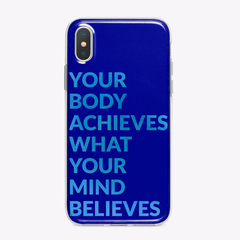 Your body achieves what your mind believes blue fitness phone case from tiny quail