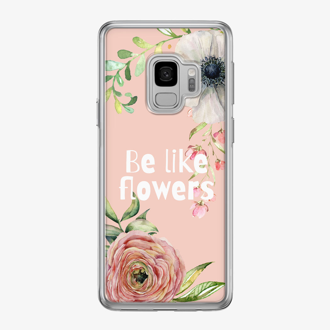 Be Like Flowers Pink Samsung Galaxy Phone Case by Tiny Quail