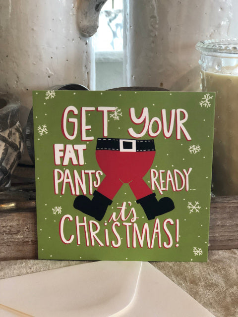 Fat Pants Funny Christmas Card From Festoon Lettering