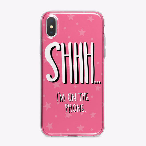 Shhhh I'm on the Phone Designer iPhone Case From Festoon Lettering
