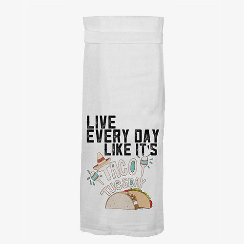 Live Everyday Like It's Taco Tuesday Funny Kitchen Towel From Twisted Wares
