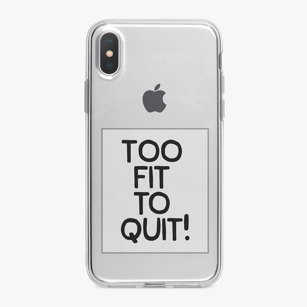 Too Fit To Quit Fitness Designer iPhone Case From Tiny Quail