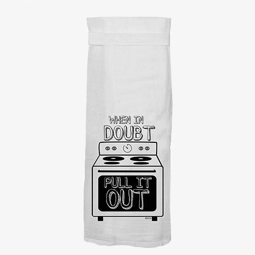 When In Doubt Pull It Out Funny Kitchen Towel
