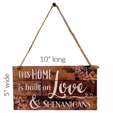 Image of This Home is Built on Love & Shenanigans Wall Sign
