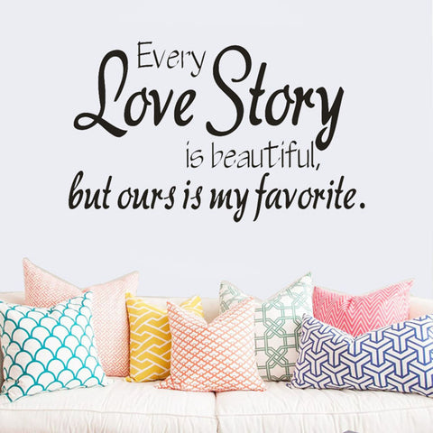 Image of every love story is beautiful but ours is my favorite decal romantic decoration for bedroom