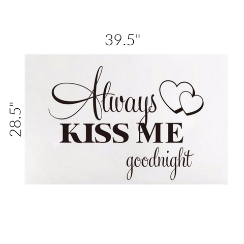 Image of Always Kiss Me Goodnight Wall Decal