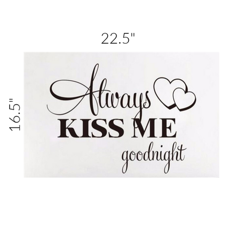 small always kiss me goodnight wall decal