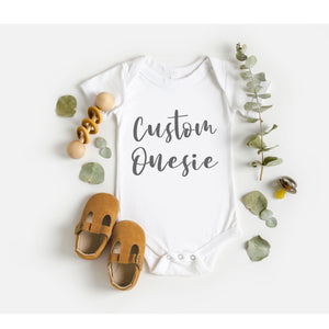 CUSTOM ONESIE- SHORT SLEEVE