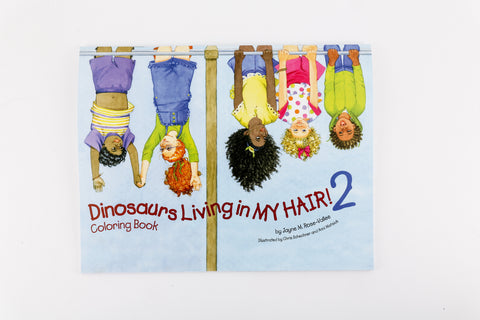 """Dinosaurs Living in My Hair2"" Companion Coloring Book"