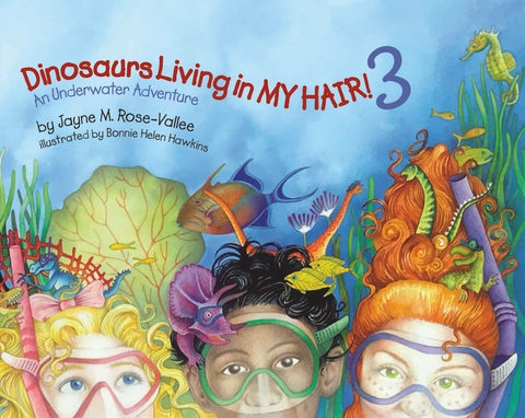 "PRESALE: ""Dinosaurs Living in my Hair!3 An Underwater Adventure"""