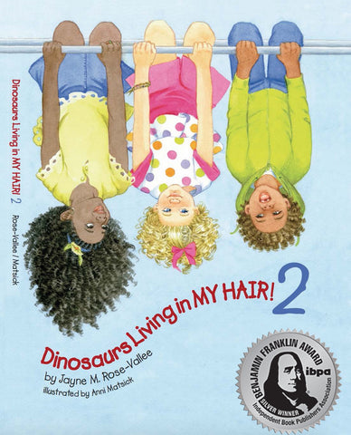 """Dinosaurs Living in My Hair!2"" BOOK TWO"