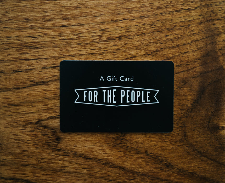 Gift Card - FOR THE PEOPLE
