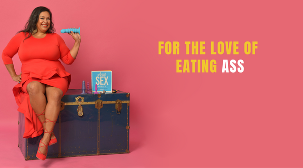 For the Love of Eating Ass