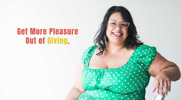 Get More Pleasure From Giving