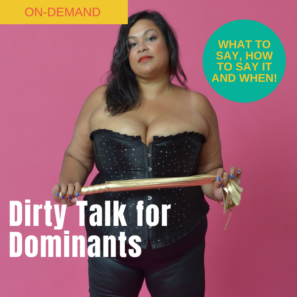 Dirty Talk for Dominants Online Webinar