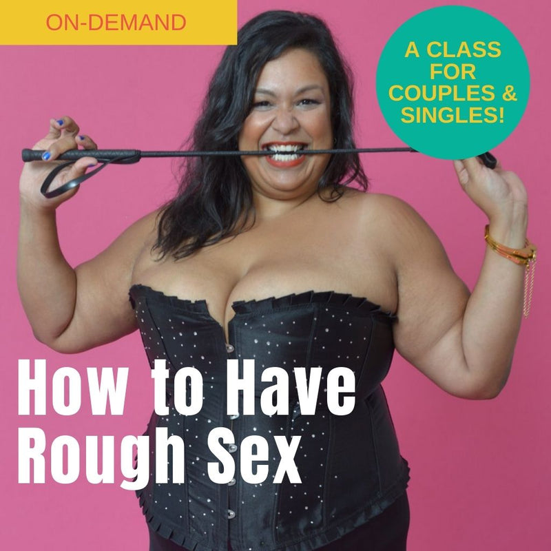 How to Have Rough Sex Webinar