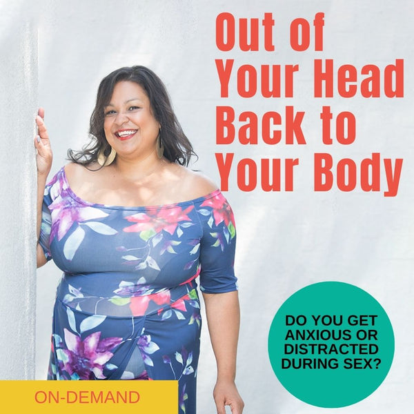 Out of Your Head, Back to Your Body Webinar